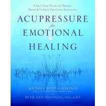 Acupressure For Emotional Heal by Michael Reed Gach, 9780553382433