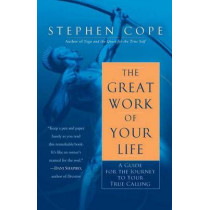 The Great Work Of Your Life by Stephen Cope, 9780553386073