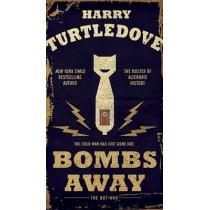 Bombs Away by Harry Turtledove, 9780553390728