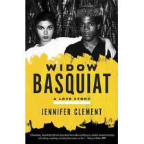 Widow Basquiat: A Love Story by Jennifer Clement, 9780553419917