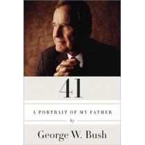 41: A Portrait of My Father by George W Bush, 9780553447781