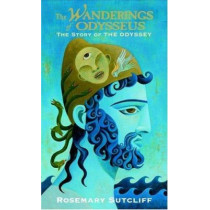 The Wanderings of Odysseus: The Story of the Odyssey by Rosemary Sutcliff, 9780553494822