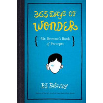 365 Days of Wonder: Mr. Browne's Book of Precepts by R J Palacio, 9780553499049