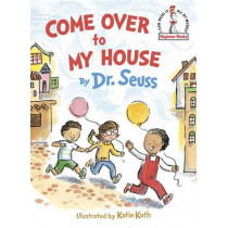 Come Over to My House by Dr Seuss, 9780553536669