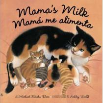 Mama's Milk / Mam Me Alimenta by Michael Elsohn Ross, 9780553538748