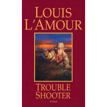 Trouble Shooter by Louis L'Amour, 9780553571875