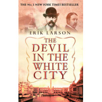 The Devil In The White City by Erik Larson, 9780553813531