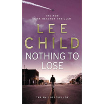 Nothing To Lose: (Jack Reacher 12) by Lee Child, 9780553824414