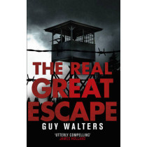 The Real Great Escape by Guy Walters, 9780553826111