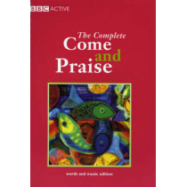 COME & PRAISE, THE COMPLETE - MUSIC & WORDS by Colin Evans, 9780563345817