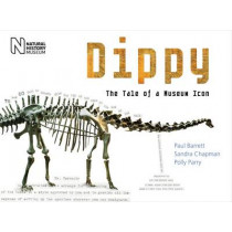 Dippy: The Tale of a Museum Icon by Paul Barrett, 9780565092597