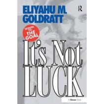 It's Not Luck by Eliyahu M. Goldratt, 9780566076275