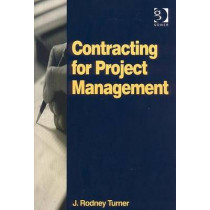 Contracting for Project Management by J. Rodney Turner, 9780566085291