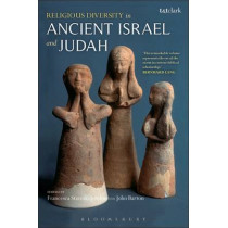 Religious Diversity in Ancient Israel and Judah by Francesca Stavrakopoulou, 9780567032157