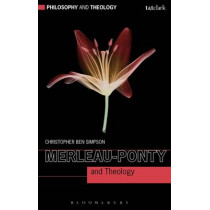 Merleau-Ponty and Theology by Christopher Ben Simpson, 9780567217677