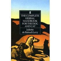 The Complete Herbal Handbook for the Dog and Cat by Juliette de Bairacli-Levy, 9780571161157