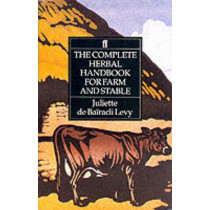 Complete Herbal Handbook for Farm and Stable by Juliette de Bairacli-Levy, 9780571161164
