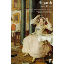 William Hogarth: A Life and a World by Jenny Uglow, 9780571193769