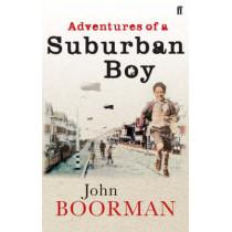 Adventures of a Suburban Boy by John Boorman, 9780571216963