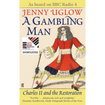A Gambling Man: Charles II and the Restoration by Jenny Uglow, 9780571217342