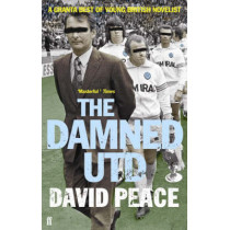 The Damned Utd by David Peace, 9780571224333