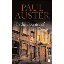 In the Country of Last Things by Paul Auster, 9780571227303