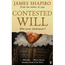 Contested Will: Who Wrote Shakespeare ? by James Shapiro, 9780571235773