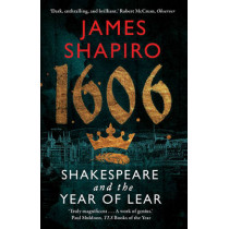 1606: Shakespeare and the Year of Lear by James Shapiro, 9780571235797
