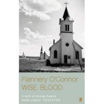 Wise Blood by Flannery O'Connor, 9780571241309