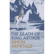 The Death of King Arthur by Simon Armitage, 9780571249480