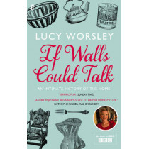 If Walls Could Talk: An intimate history of the home by Lucy Worsley, 9780571259540