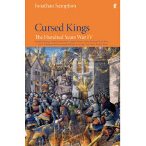 Hundred Years War Vol 4: Cursed Kings by Jonathan Sumption, 9780571274567