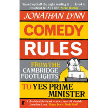 Comedy Rules: From the Cambridge Footlights to Yes, Prime Minister by Jonathan Lynn, 9780571277964