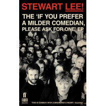 Stewart Lee! The 'If You Prefer a Milder Comedian Please Ask For One' EP by Stewart Lee, 9780571279845