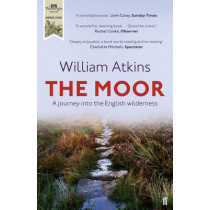 The Moor: A journey into the English wilderness by William Atkins, 9780571290055