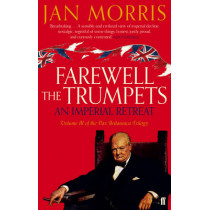 Farewell the Trumpets by Jan Morris, 9780571290703