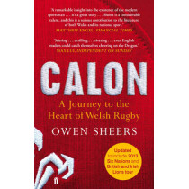 Calon: A Journey to the Heart of Welsh Rugby by Owen Sheers, 9780571297306