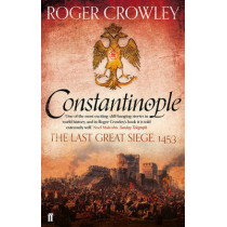 Constantinople: The Last Great Siege, 1453 by Roger Crowley, 9780571298204