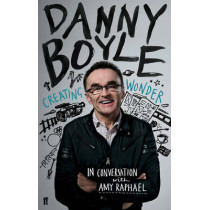 Danny Boyle: Authorised Edition by Amy Raphael, 9780571301867