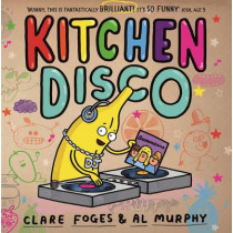 Kitchen Disco by Clare Foges, 9780571307883