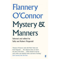 Mystery and Manners by Flannery O'Connor, 9780571309597