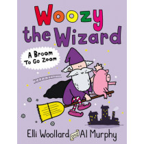 Woozy the Wizard: A Broom to Go Zoom by Elli Woollard, 9780571311156