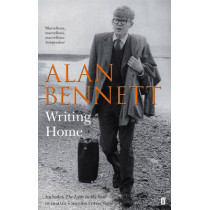 Writing Home by Alan Bennett, 9780571315727