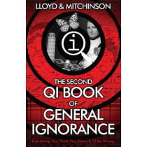 QI: The Second Book of General Ignorance by John Lloyd, 9780571323913
