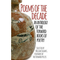 Poems of the Decade: An Anthology of the Forward Books of Poetry by Forward Arts Foundation, 9780571325405