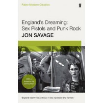 England's Dreaming: Faber Modern Classics by Jon Savage, 9780571326280