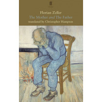 The Mother and The Father by Christopher Hampton, 9780571327256