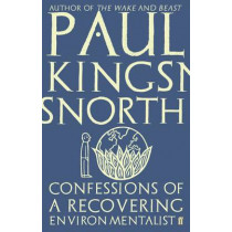 Confessions of a Recovering Environmentalist by Paul Kingsnorth, 9780571329694
