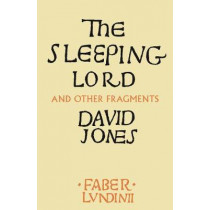 The Sleeping Lord: And Other Fragments by David Jones, 9780571339518