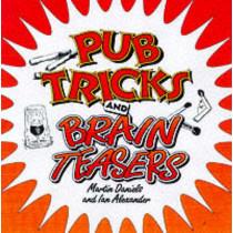 Pub Tricks and Brain Teasers by Martin Daniels, 9780572025588